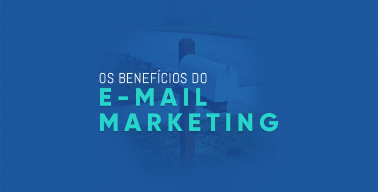 Os benefícios do e-mail marketing